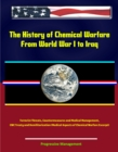 History of Chemical Warfare - From World War I to Iraq, Terrorist Threats, Countermeasures and Medical Management, CWC Treaty and Demilitarization (Medical Aspects of Chemical Warfare Excerpt) - eBook