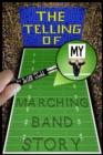 Telling Of My Marching Band Story - eBook