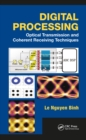 Digital Processing : Optical Transmission and Coherent Receiving Techniques - eBook
