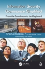 Information Security Governance Simplified : From the Boardroom to the Keyboard - eBook