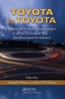 Toyota by Toyota : Reflections from the Inside Leaders on the Techniques That Revolutionized the Industry - eBook