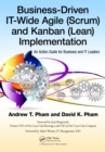 Business-Driven IT-Wide Agile (Scrum) and Kanban (Lean) Implementation : An Action Guide for Business and IT Leaders - eBook