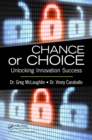 Chance or Choice : Unlocking Innovation Success - eBook