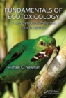 Fundamentals of Ecotoxicology : The Science of Pollution, Fourth Edition - Book