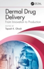 Dermal Drug Delivery : From Innovation to Production - eBook