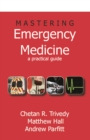 Mastering Emergency Medicine : A Practical Guide - eBook