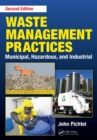 Waste Management Practices : Municipal, Hazardous, and Industrial, Second Edition - eBook