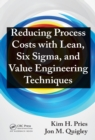 Reducing Process Costs with Lean, Six Sigma, and Value Engineering Techniques - eBook