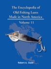 The Encyclopedia of Old Fishing Lures : Made in North America - eBook