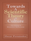 Towards a Scientific Theory of Culture : The Writings of Bronislaw Malinowski - eBook