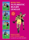 Book 2: Futuristic Rugby League : Academy of Excellence for Coaching Rugby Skills and Fitness Drills - eBook