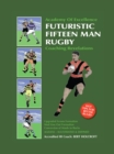 Book 1: Futuristic Fifteen Man Rugby Union : Academy of Excellence for Coaching Rugby Skills and Fitness Drills - eBook