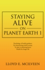 Staying Alive on Planet Earth 1 - eBook