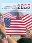 An American Revolution of 2008 : The Campaign and Election of President Barack Obama - eBook
