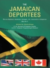The Jamaican Deportees : (We Are Displaced, Desperate, Damaged, Rich, Resourceful or Dangerous). Who Am I? - eBook