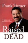 Raised from the Dead : The Personal Testimony of America's First Evangelical Anchorman - eBook