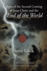 Signs of the Second Coming of Jesus Christ and the End of the World : A Biblical Examination of Future Events in the Last Days - eBook