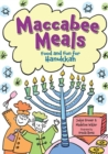 Maccabee Meals : Food and Fun for Hanukkah - eBook