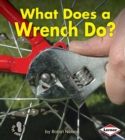 What Does a Wrench Do? - eBook