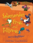 Salamander, Frog, and Polliwog : What Is an Amphibian? - eBook