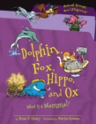 Dolphin, Fox, Hippo, and Ox : What Is a Mammal? - eBook