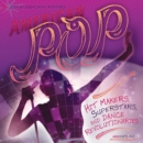 American Pop : Hit Makers, Superstars, and Dance Revolutionaries - eBook