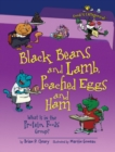 Black Beans and Lamb, Poached Eggs and Ham, 2nd Edition : What Is in the Protein Foods Group? - eBook