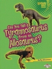 Can You Tell a Tyranosaurus from an Allosaurus - Book