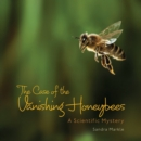 The Case of the Vanishing Honeybees : A Scientific Mystery - eBook