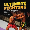 Ultimate Fighting : The Brains and Brawn of Mixed Martial Arts - eBook
