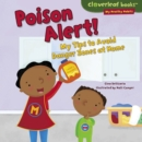 Poison Alert! : My Tips to Avoid Danger Zones at Home - eBook