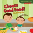 Choose Good Food! : My Eating Tips - eBook