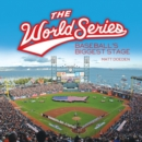 The World Series : Baseball's Biggest Stage - eBook
