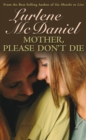 Mother, Please Don't Die - eBook