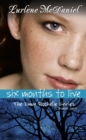 Six Months to Live : The Dawn Rochelle Series, Book One - eBook