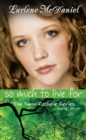 So Much to Live For : The Dawn Rochelle Series, Book Three - eBook