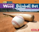 From Wood to Baseball Bat - eBook