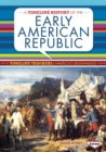 A Timeline History of the Early American Republic - eBook