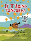 If It Rains Pancakes : Haiku and Lantern Poems - eBook