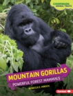 Mountain Gorillas : Powerful Forest Mammals - eBook