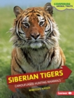 Siberian Tigers : Camouflaged Hunting Mammals - eBook
