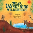 Dear Wandering Wildebeest : And Other Poems from the Water Hole - eBook