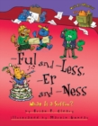 -Ful and -Less, -Er and -Ness : What Is a Suffix? - eBook