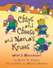 Chips and Cheese and Nana's Knees : What Is Alliteration? - eBook
