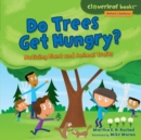 Do Trees Get Hungry? : Noticing Plant and Animal Traits - eBook