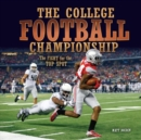 The College Football Championship : The Fight for the Top Spot - eBook