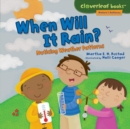When Will It Rain? : Noticing Weather Patterns - eBook