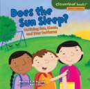 Does the Sun Sleep? : Noticing Sun, Moon, and Star Patterns - eBook