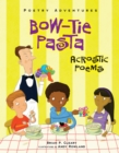 Bow-Tie Pasta : Acrostic Poems - eBook