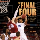 The Final Four : The Pursuit of College Basketball Glory - eBook